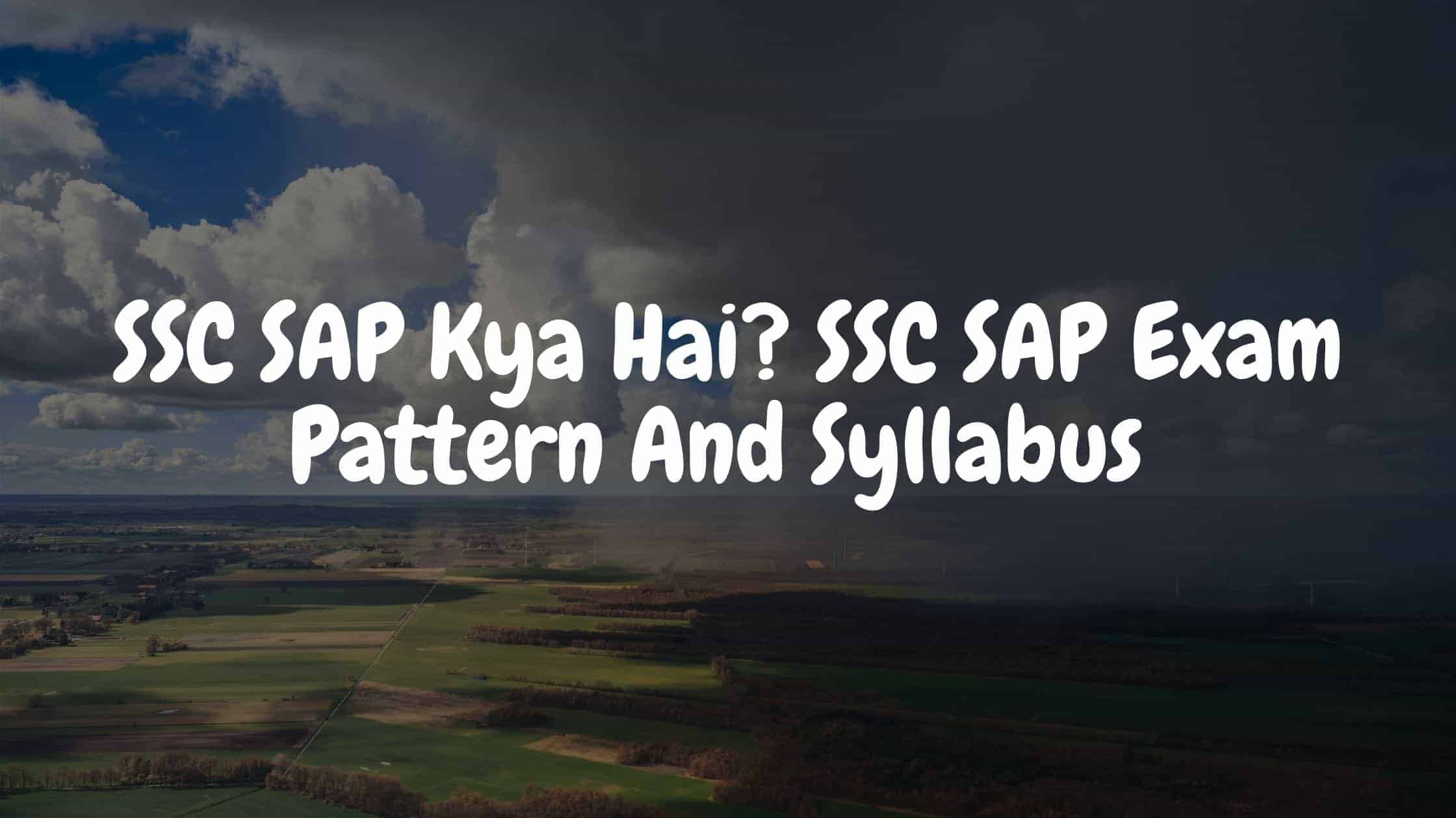 SSC SAP Kya Hai? SSC SAP Exam Pattern And Syllabus