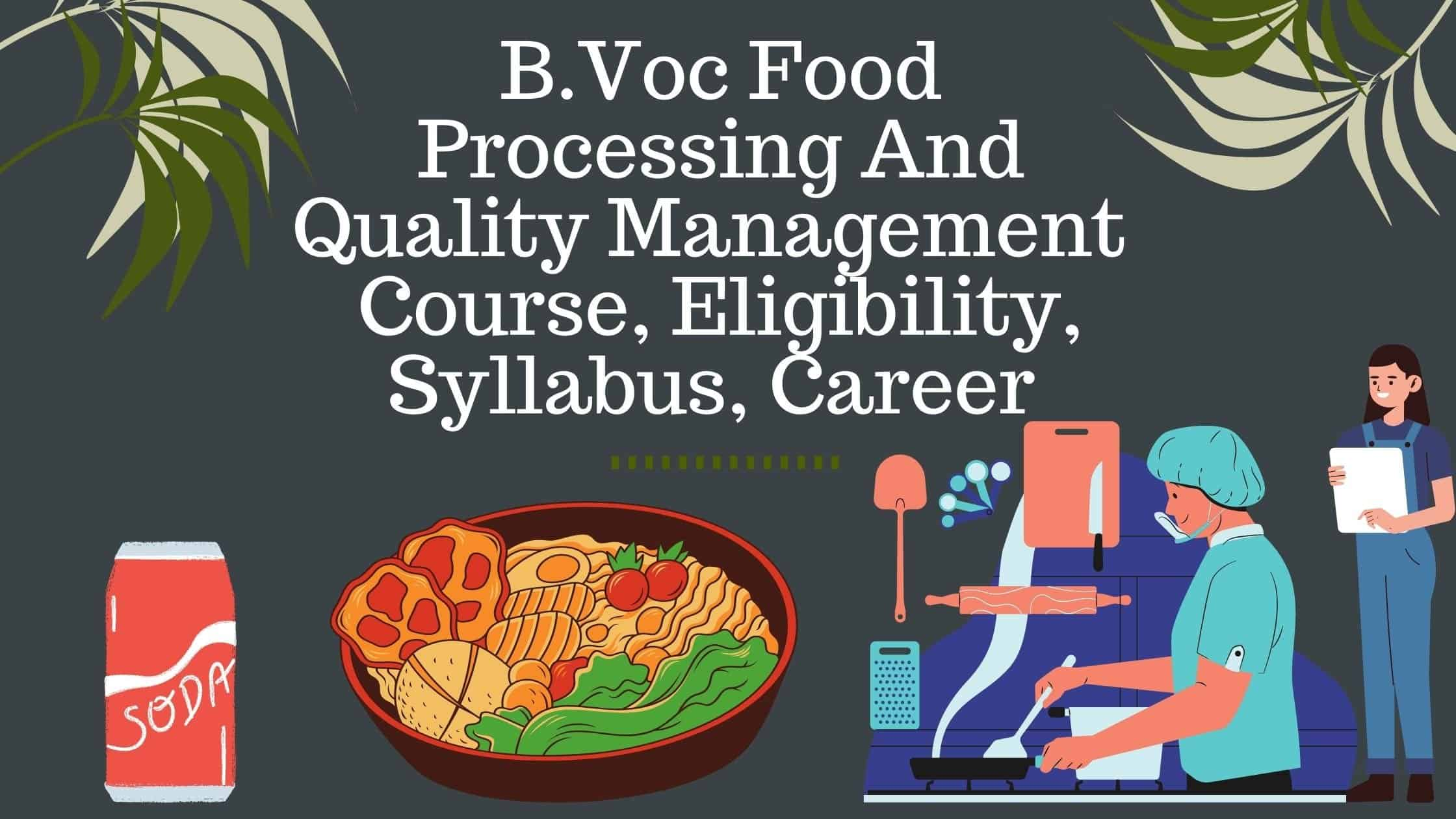 B.Voc Food Processing And Quality Management Course, Eligibility, Syllabus, Career in Hindi